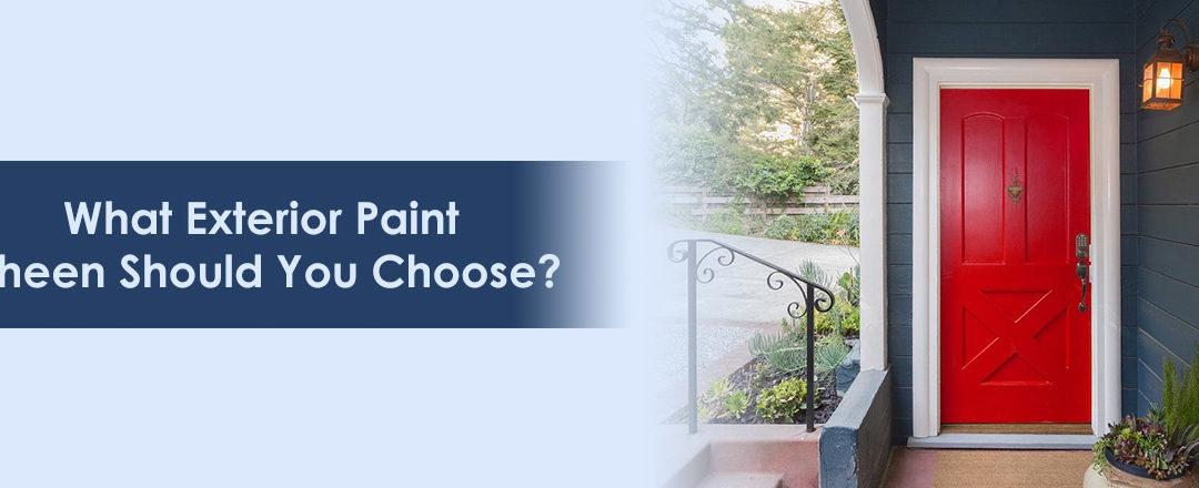 What Exterior Paint Sheen Should You Choose ?